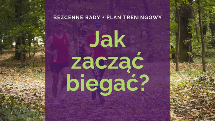 Jak zacząć biegać? Kompendium wiedzy