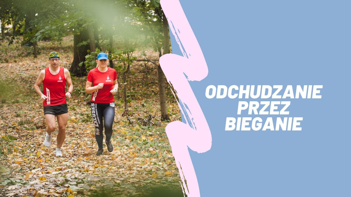 Odchudzanie przez bieganie jak biegać żeby schudnąć