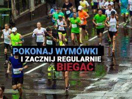 Pokonaj wymówki i zacznij regularnie biegać