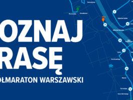 15. Półmaraton Warszawski - poznaj trasę