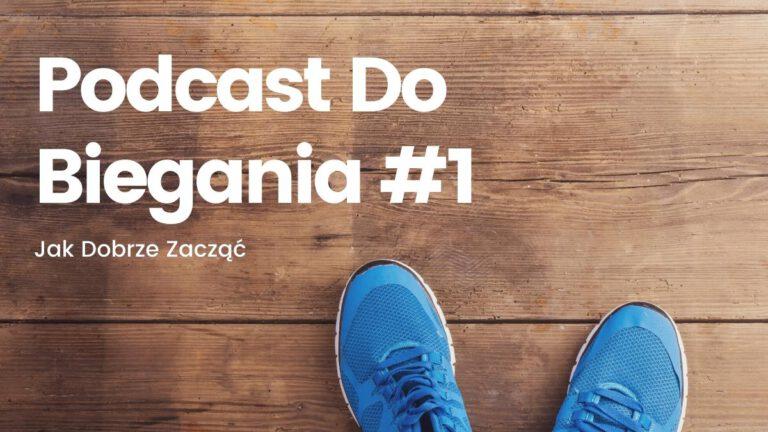 Podcast Do Biegania #1 – Jak Dobrze Zacząć
