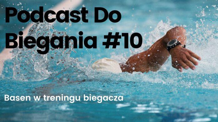 Podcast do biegania 10 basen w treningu biegacza