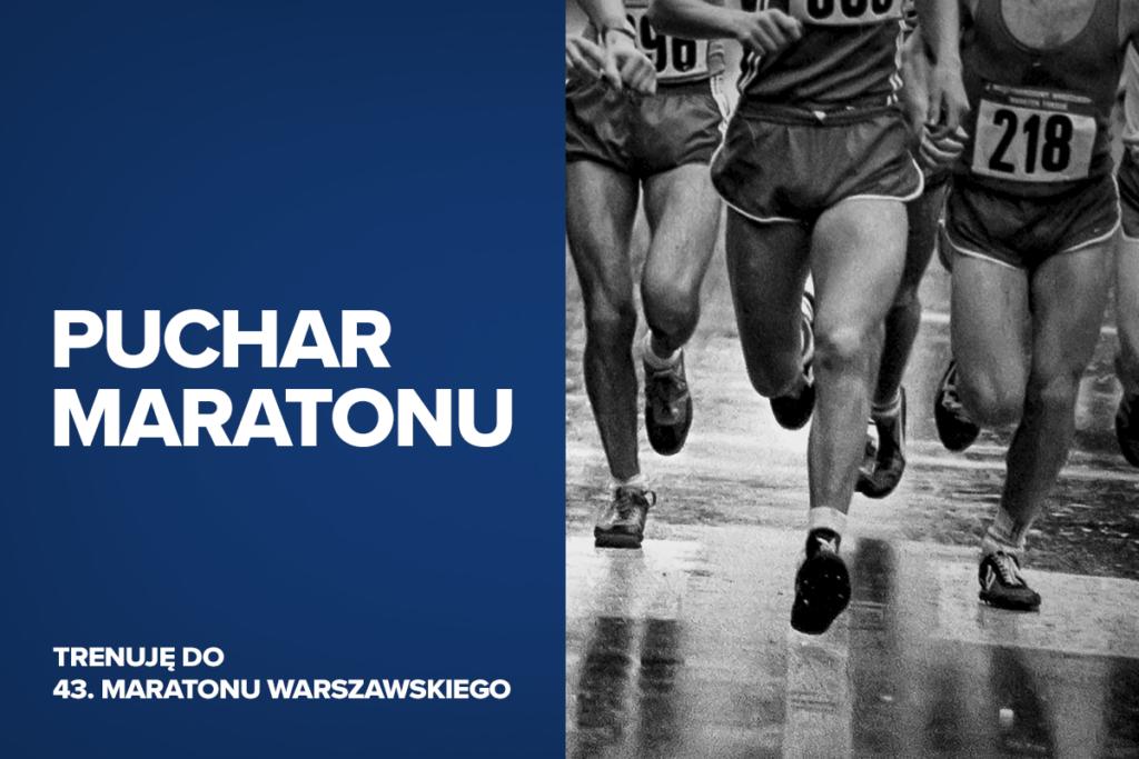 Puchar Maratonu Warszawskiego to formę rywalizacji, lecz także istotny test formy przed docelowym startem na królewskim dystansie.